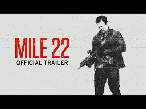 Mile 22   Official Trailer   Own It Now on Digital HD, Blu-Ray & DVD
