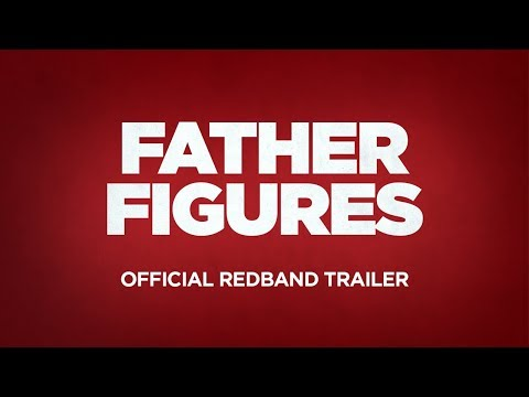 FATHER FIGURES - Official Redband Trailer