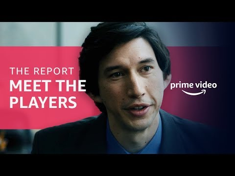 The Report: Meet The Characters   Prime Video