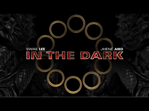 In The Dark - Swae Lee feat. Jhené Aiko   Marvel Studios' Shang-Chi and the Legend of the Ten Rings