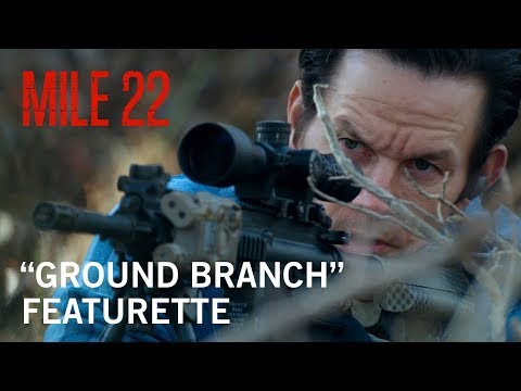 """Mile 22   """"Ground Branch"""" Featurette   Own It Now on Digital HD, Blu-Ray & DVD"""