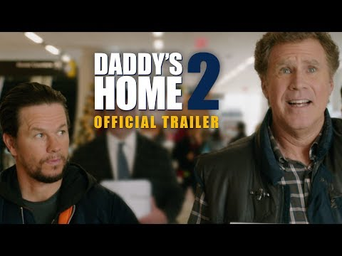 Daddy's Home 2 (2017) - Official Trailer - Paramount Pictures