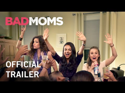 Bad Moms   Official Trailer   Own It Now on Digital HD, Blu-Ray & DVD
