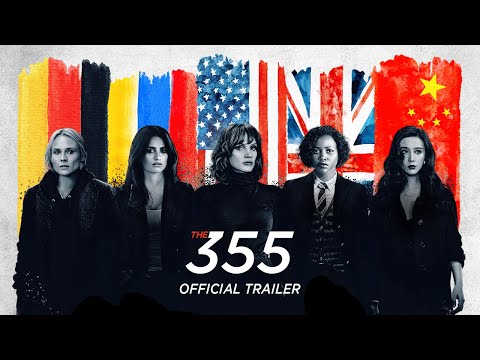 The 355 - Official Trailer [HD]