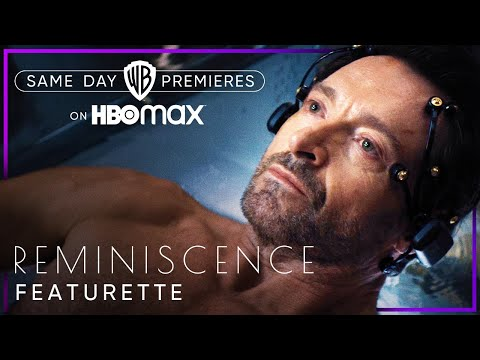 Reminiscence | A Journey Through Time (Featurette) | HBO Max